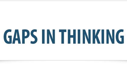Gaps In Thinking