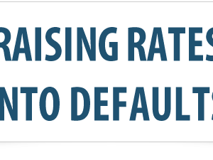 Raising Rates Into Defaults
